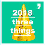 Three Things 2018
