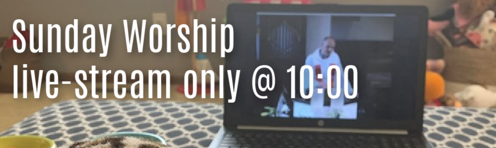 Livestream worship only at 10:00 on Sunday morning